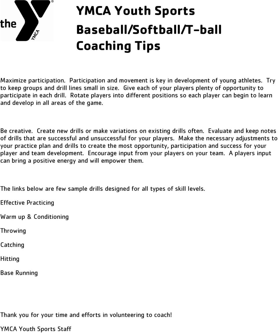 Be creative. Create new drills or make variations on existing drills often. Evaluate and keep notes of drills that are successful and unsuccessful for your players.