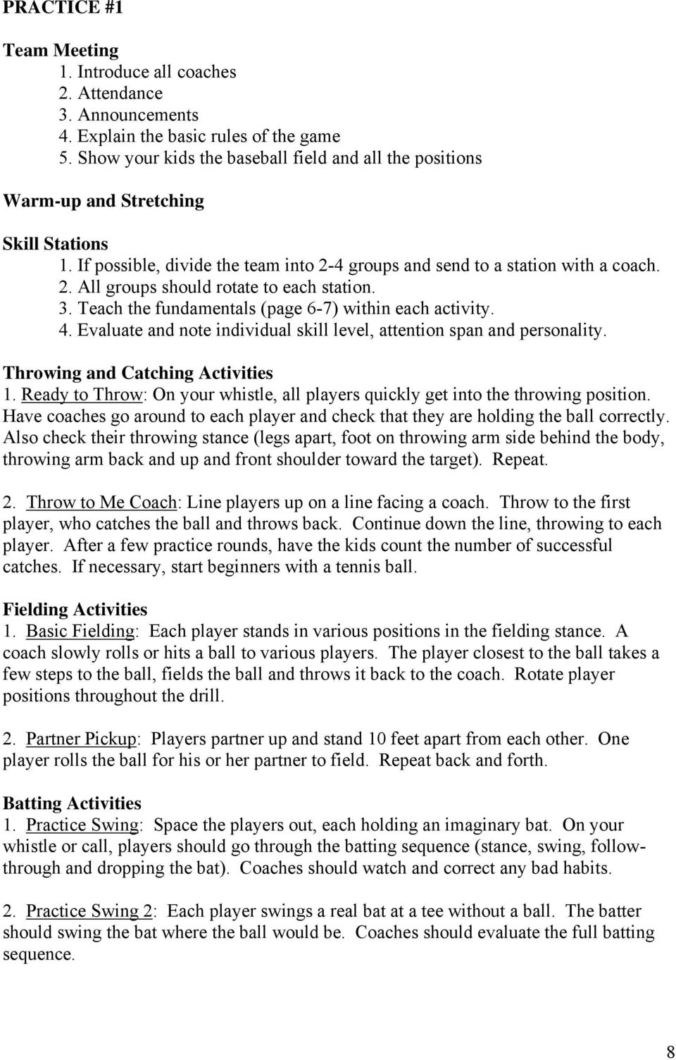 3. Teach the fundamentals (page 6-7) within each activity. 4. Evaluate and note individual skill level, attention span and personality. Throwing and Catching Activities 1.
