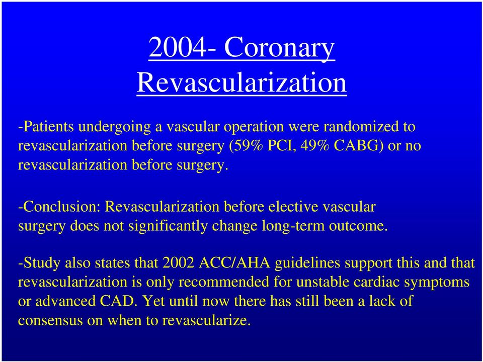 -Conclusion: Revascularization before elective vascular surgery does not significantly change long-term outcome.