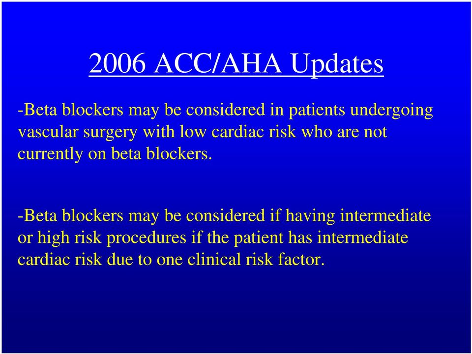 -Beta blockers may be considered if having intermediate or high risk