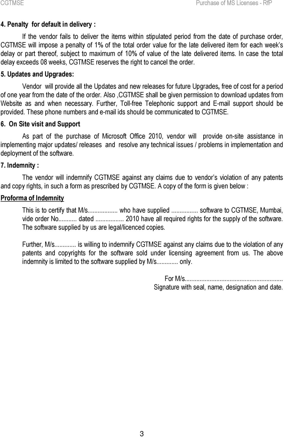 In case the total delay exceeds 08 weeks, CGTMSE reserves the right to cancel the order. 5.