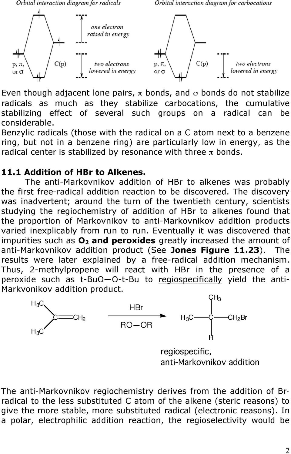 with three π bonds 111 Addition of H to Alkenes The anti-markovnikov addition of H to alkenes was probably the first free-radical addition reaction to be discovered The discovery was inadvertent;