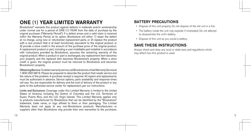 Do not attempt to disassemble the unit's battery. Dispose of this unit as you would a battery.