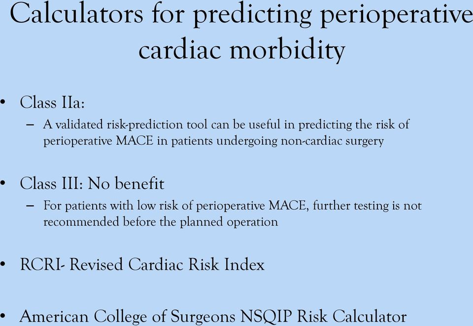 Class III: No benefit For patients with low risk of perioperative MACE, further testing is not