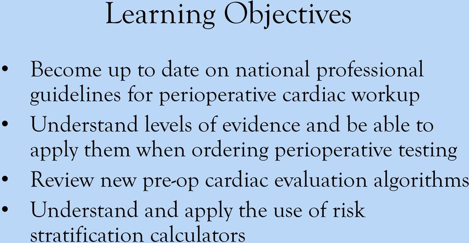 apply them when ordering perioperative testing Review new pre-op cardiac