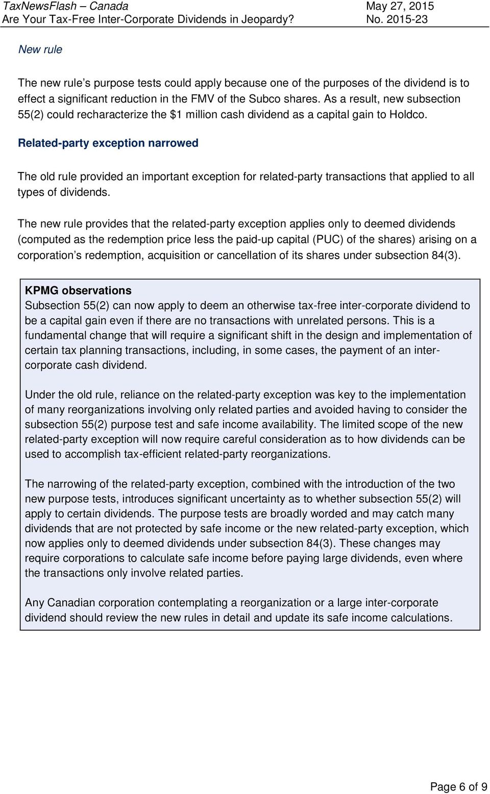 Related-party exception narrowed The old rule provided an important exception for related-party transactions that applied to all types of dividends.
