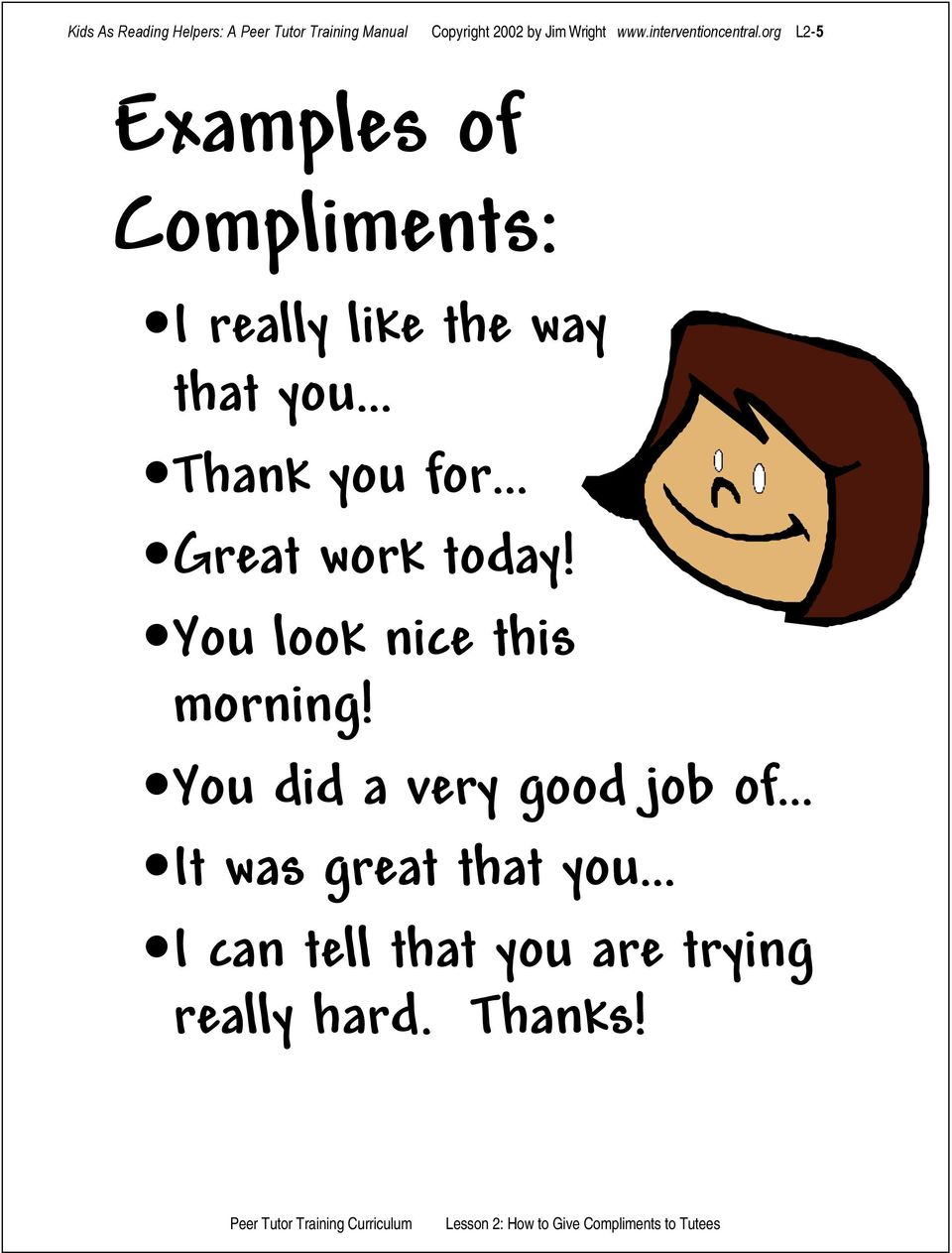 org L2-5 Examples of Compliments: I really like the way that you Thank you for