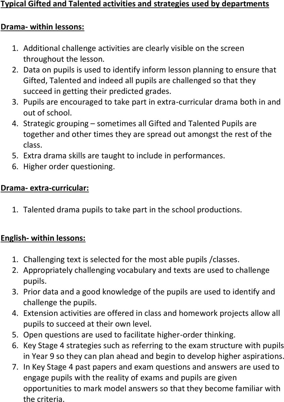Pupils are encouraged to take part in extra-curricular drama both in and out of school. 4.