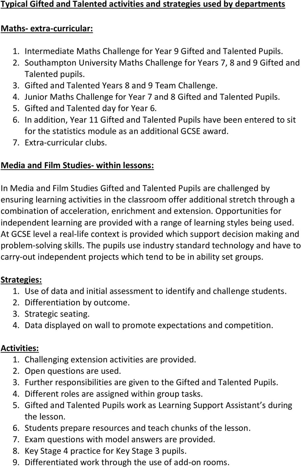 6. In addition, Year 11 Gifted and Talented Pupils have been entered to sit for the statistics module as an additional GCSE award. 7. Extra-curricular clubs.