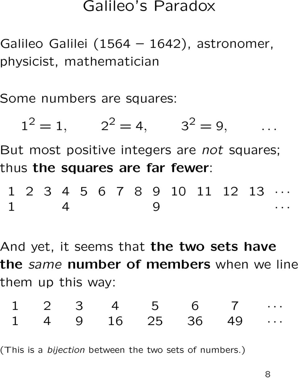 .. But most positive integers are not squares; thus the squares are far fewer: 2 3 4 5 6 7 8 9 0 2 3 4 9