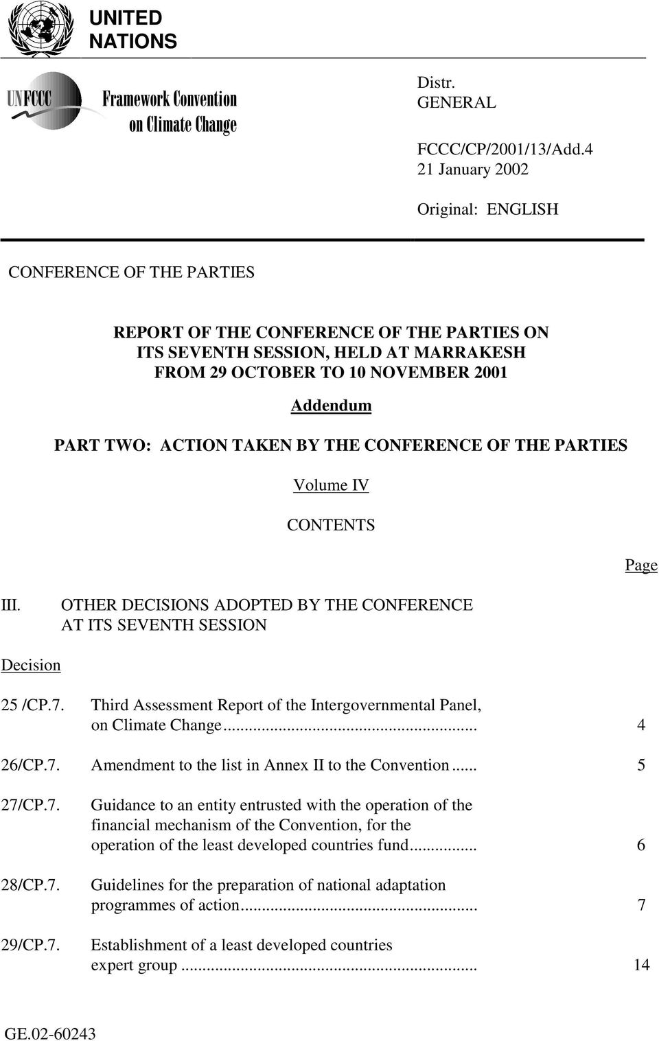 ACTION TAKEN BY THE CONFERENCE OF THE PARTIES Volume IV CONTENTS Page III. OTHER DECISIONS ADOPTED BY THE CONFERENCE AT ITS SEVENTH SESSION Decision 25 /CP.7.