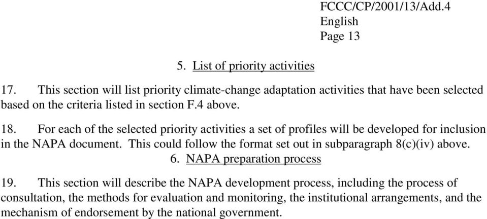 For each of the selected priority activities a set of profiles will be developed for inclusion in the NAPA document.