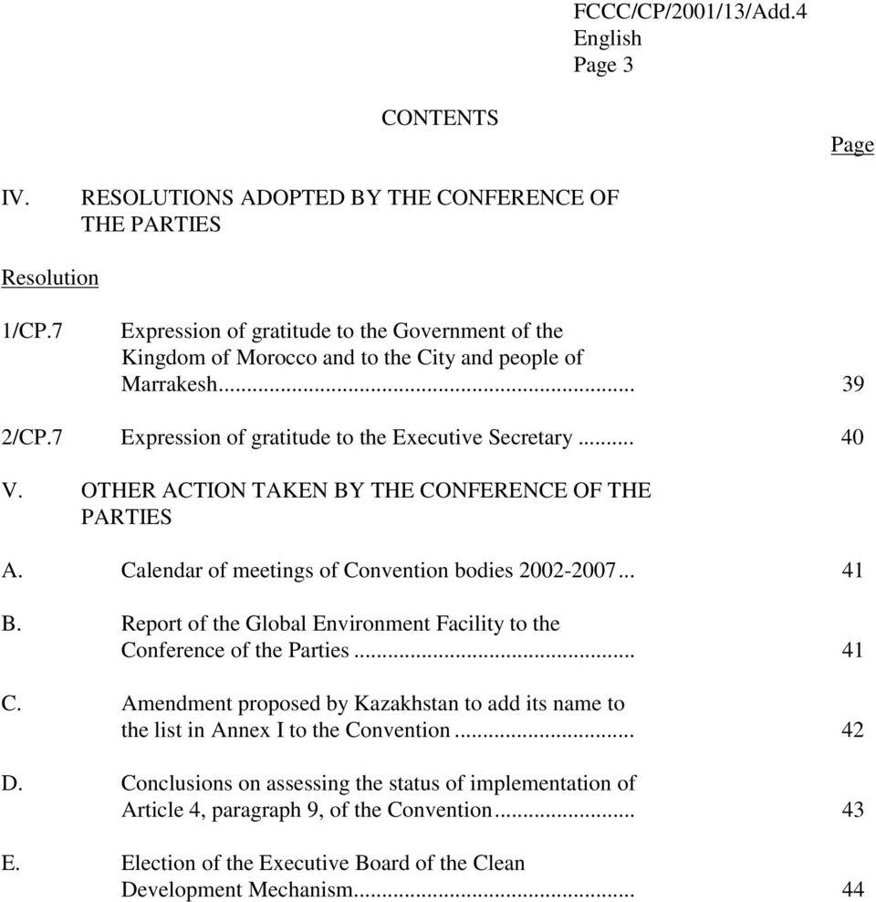 OTHER ACTION TAKEN BY THE CONFERENCE OF THE PARTIES A. Calendar of meetings of Convention bodies 2002-2007... 41 B.