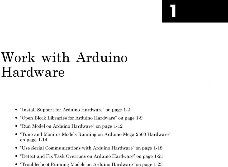 Arduino Mega 2560 Hardware on page 1-14 Use Serial Communications with Arduino Hardware on page 1-18 Detect