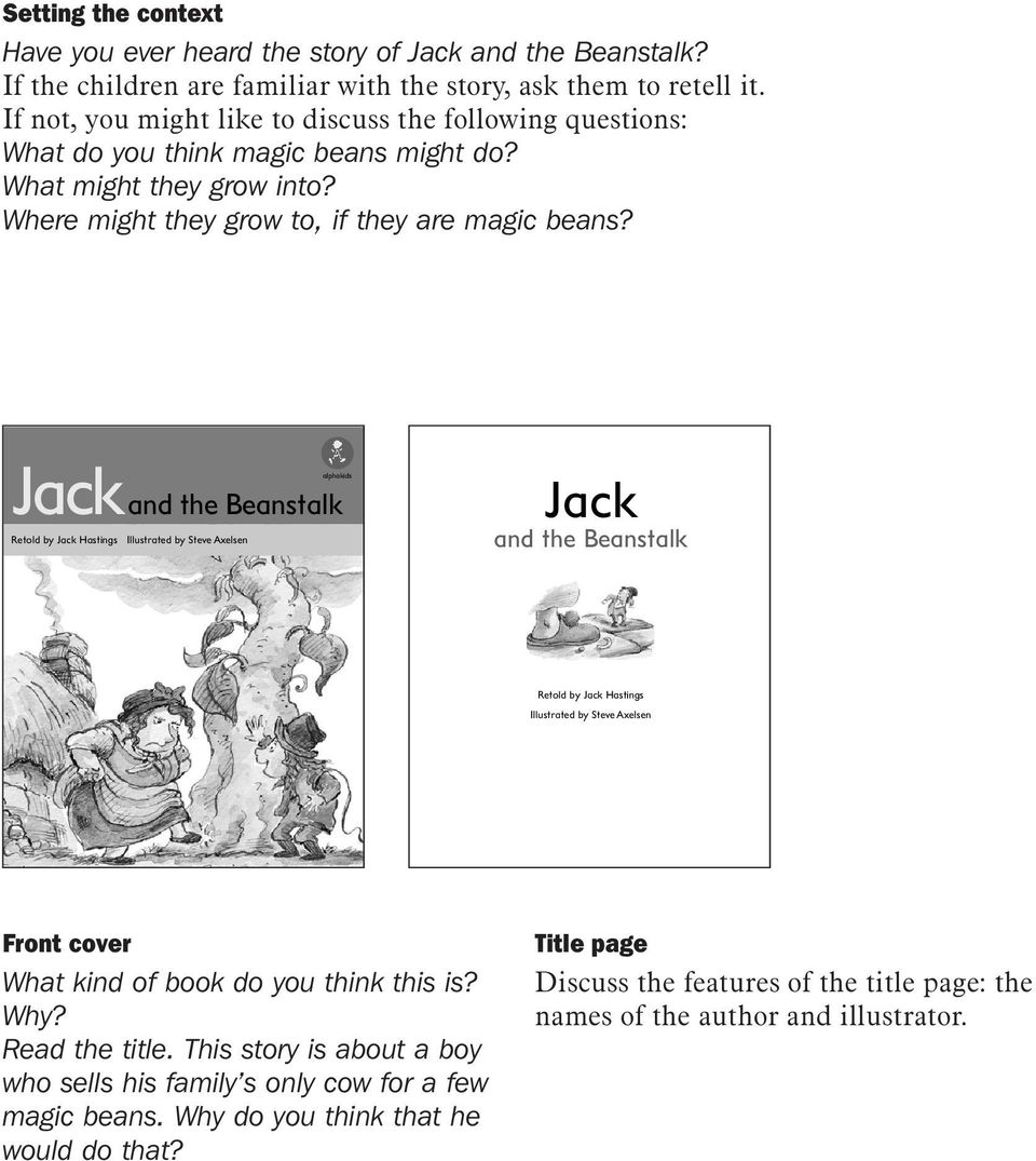 Jackand the Beanstalk Retold by Jack Hastings Illustrated by Steve Axelsen Jack and the Beanstalk Retold by Jack Hastings Illustrated by Steve Axelsen Front cover What kind of book do you