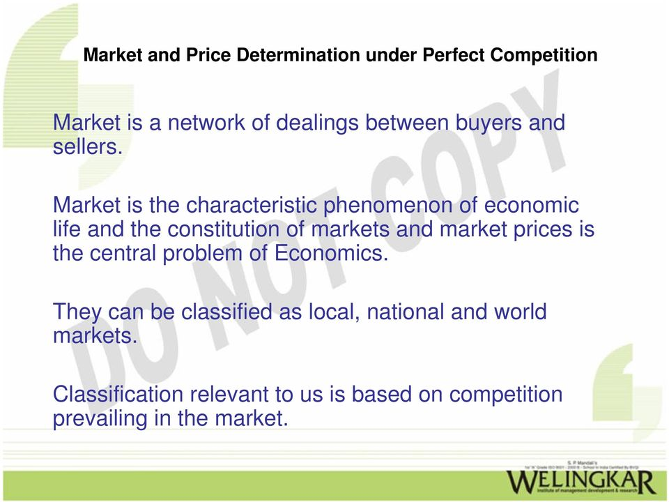 markets and market prices is the central problem of Economics.