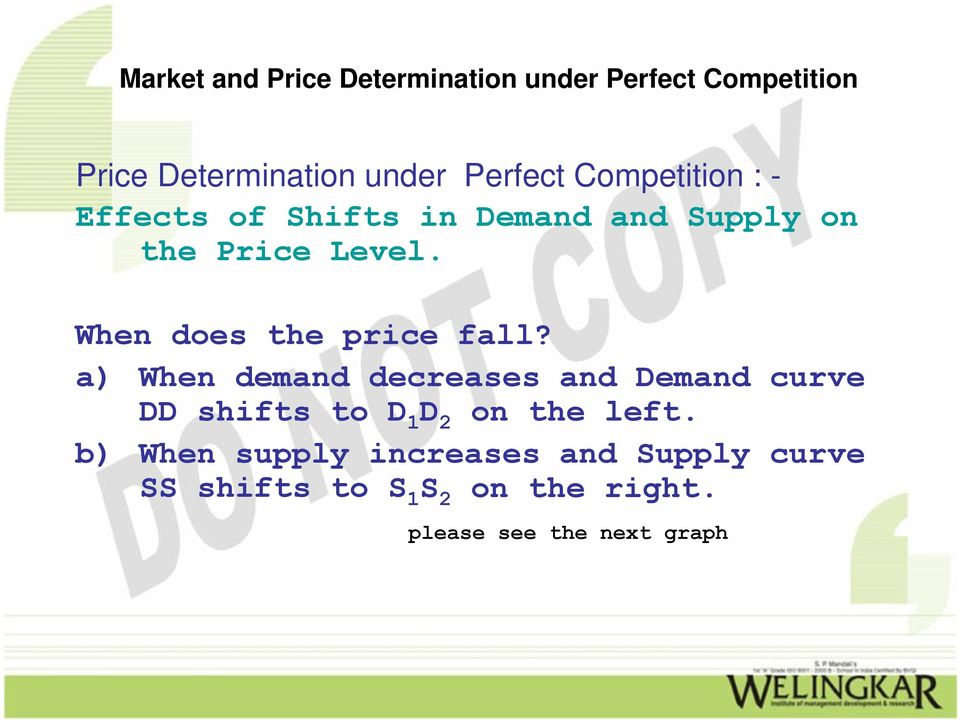 a) When demand decreases and Demand curve DD shifts to D 1 D 2 on