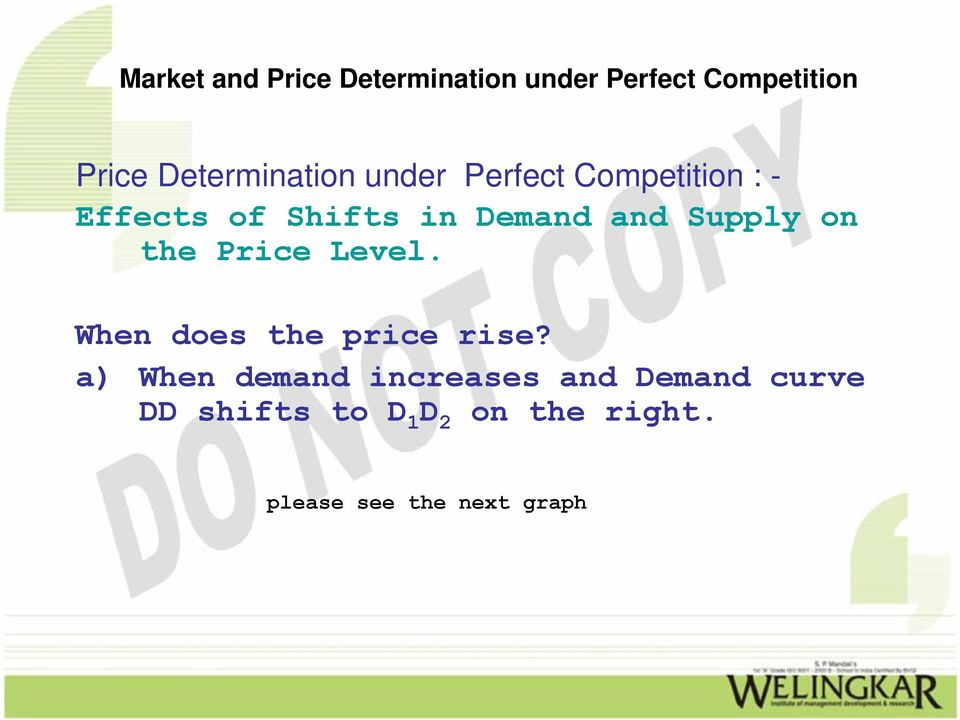 a) When demand increases and Demand curve DD