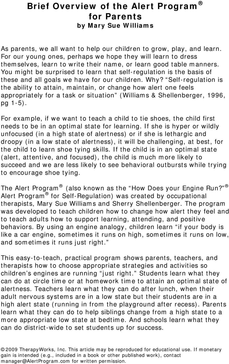 You might be surprised to learn that self-regulation is the basis of these and all goals we have for our children. Why?