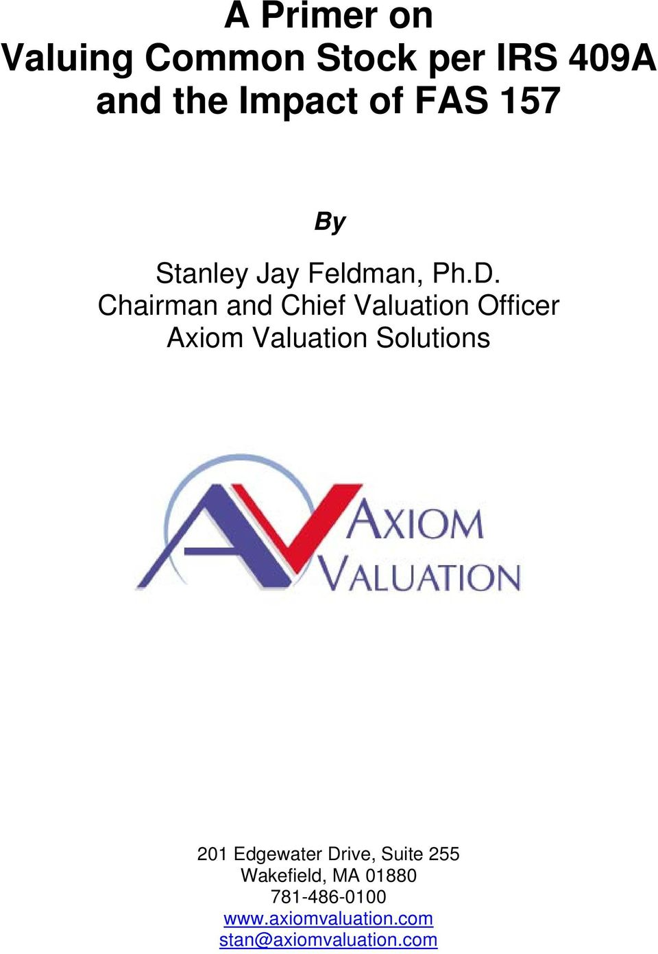 Chairman and Chief Valuation Officer Axiom Valuation Solutions 201