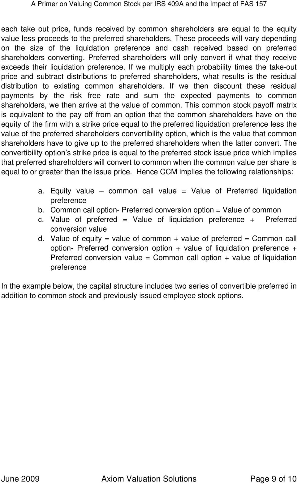 Preferred shareholders will only convert if what they receive exceeds their liquidation preference.