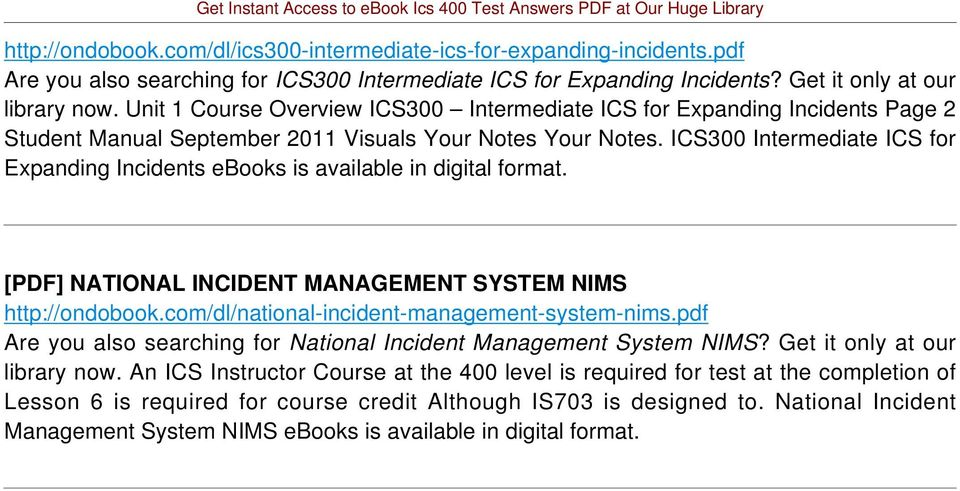 ICS300 Intermediate ICS for Expanding Incidents ebooks is available in digital format. [PDF] NATIONAL INCIDENT MANAGEMENT SYSTEM NIMS http://ondobook.com/dl/national-incident-management-system-nims.