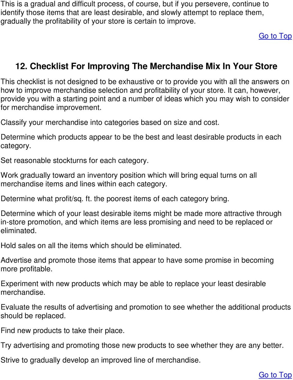 Checklist For Improving The Merchandise Mix In Your Store This checklist is not designed to be exhaustive or to provide you with all the answers on how to improve merchandise selection and