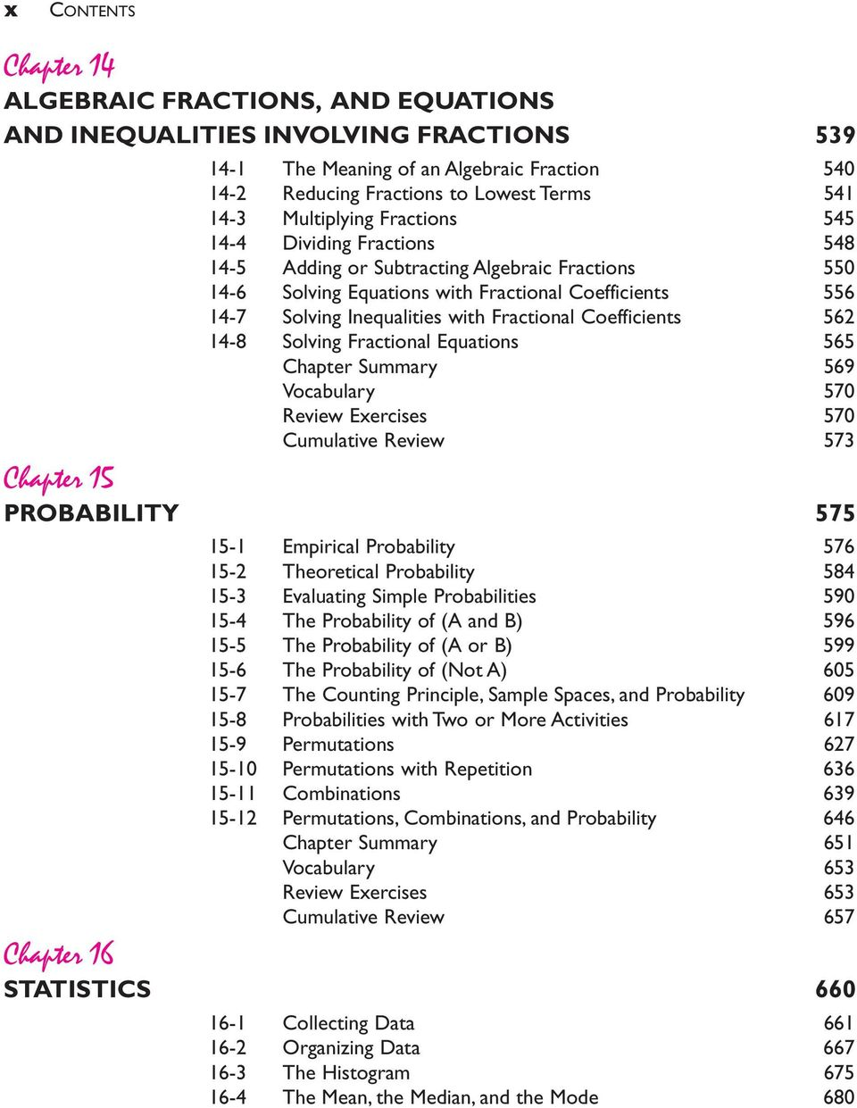 Fractional Coefficients 562 14-8 Solving Fractional Equations 565 Chapter Summary 569 Vocabulary 570 Review Exercises 570 Cumulative Review 573 Chapter 15 PROBABILITY 575 15-1 Empirical Probability