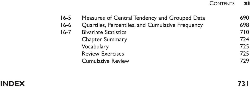 Frequency 698 16-7 Bivariate Statistics 710 Chapter Summary