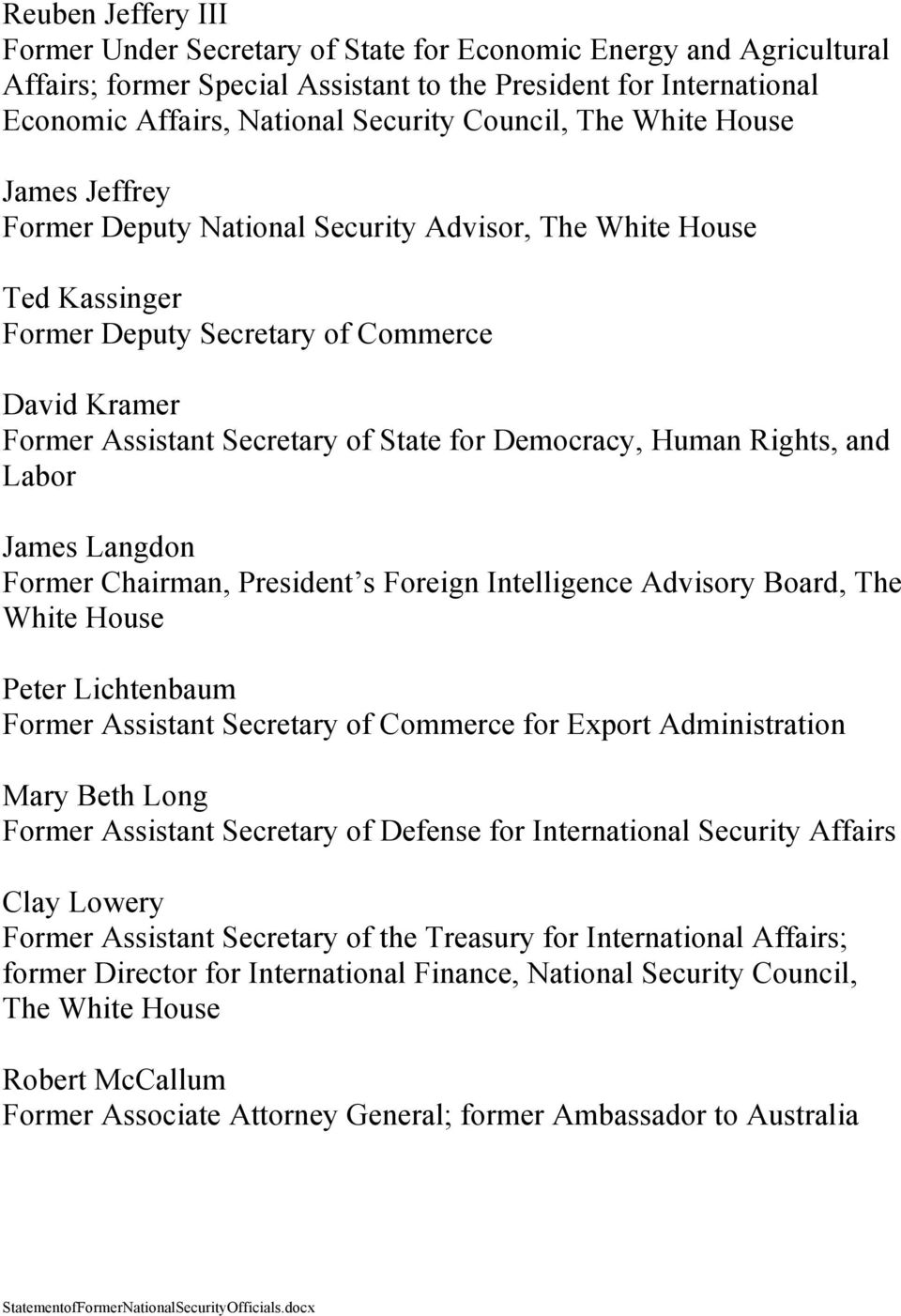 and Labor James Langdon Former Chairman, President s Foreign Intelligence Advisory Board, The Peter Lichtenbaum Former Assistant Secretary of Commerce for Export Administration Mary Beth Long Former
