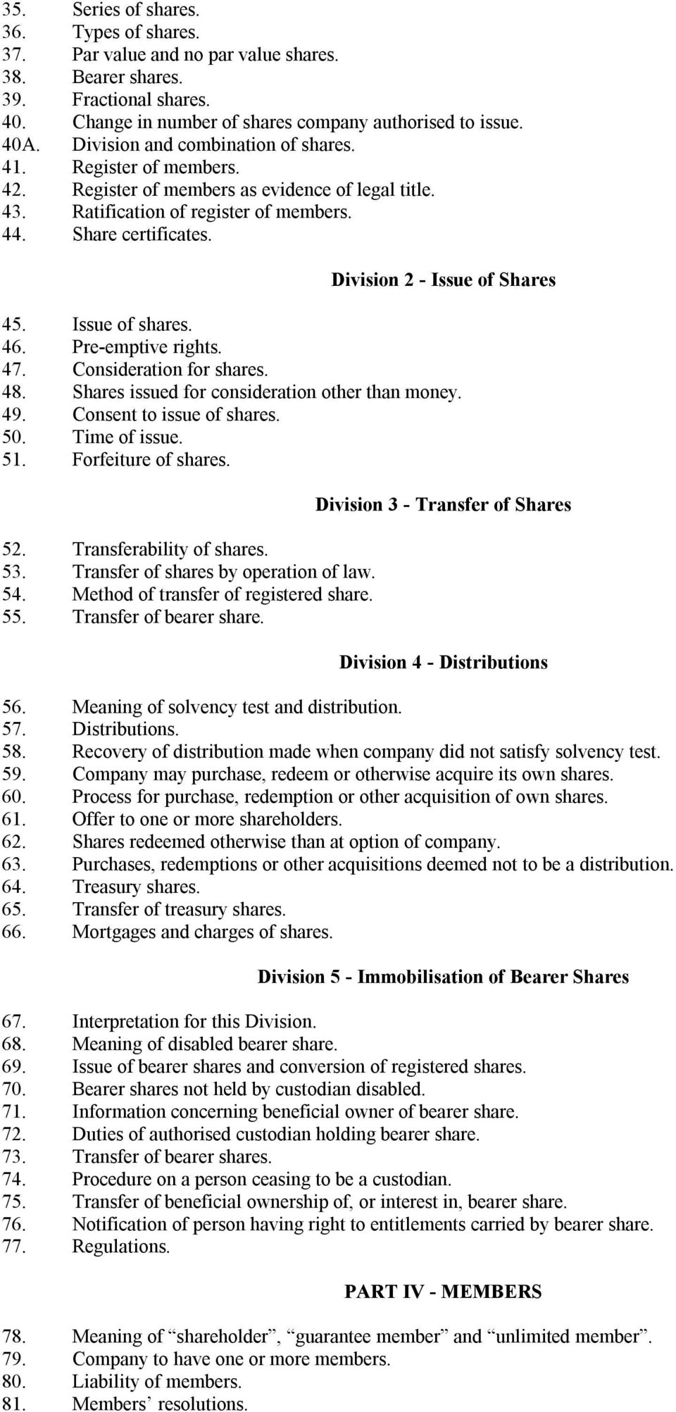 Division 2 - Issue of Shares 45. Issue of shares. 46. Pre-emptive rights. 47. Consideration for shares. 48. Shares issued for consideration other than money. 49. Consent to issue of shares. 50.