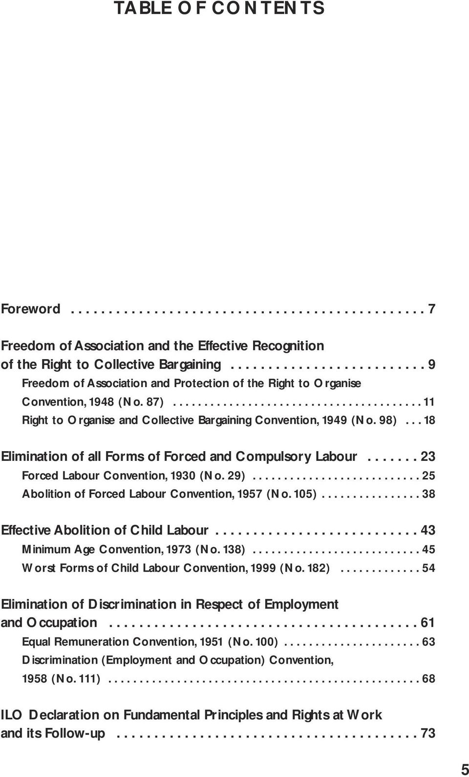 98)... 18 Elimination of all Forms of Forced and Compulsory Labour....... 23 Forced Labour Convention, 1930 (No. 29)........................... 25 Abolition of Forced Labour Convention, 1957 (No.