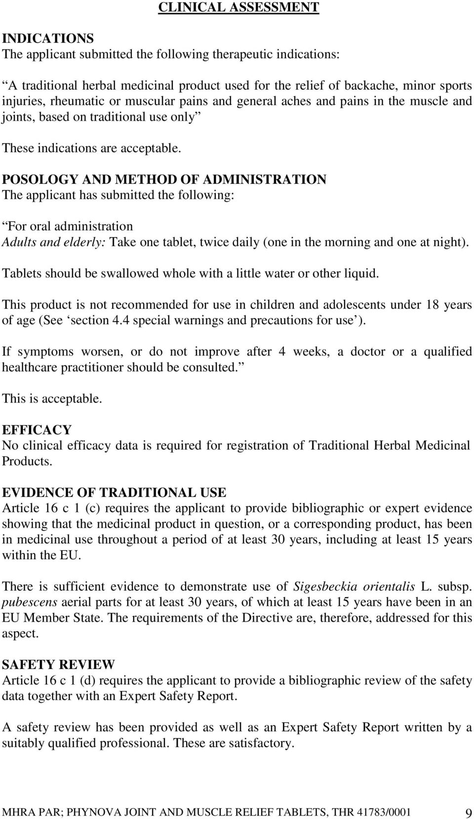 POSOLOGY AND METHOD OF ADMINISTRATION The applicant has submitted the following: For oral administration Adults and elderly: Take one tablet, twice daily (one in the morning and one at night).