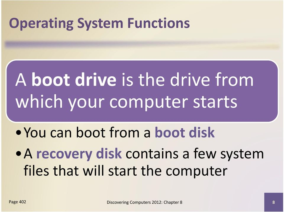 recovery disk contains a few system files that will start