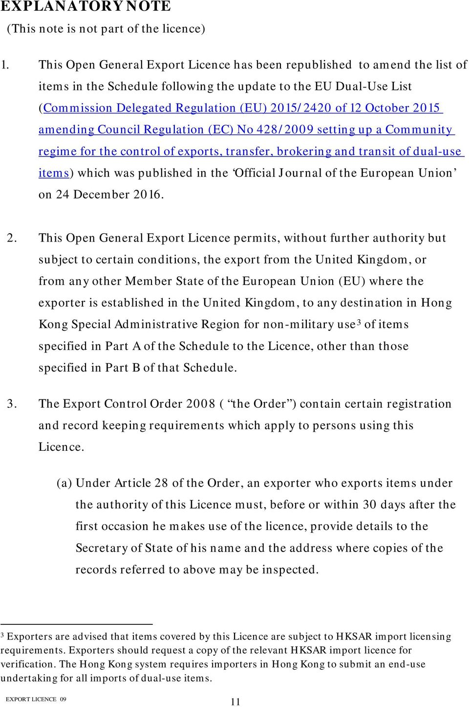 October 2015 amending Council Regulation (EC) No 428/2009 setting up a Community regime for the control of exports, transfer, brokering and transit of dual-use items) which was published in the