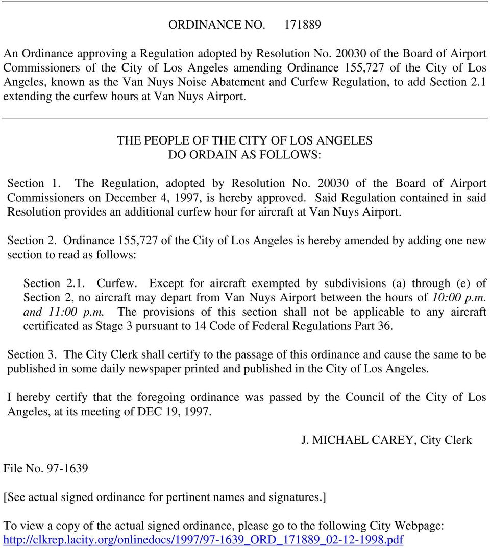 Section 2.1 extending the curfew hours at Van Nuys Airport. THE PEOPLE OF THE CITY OF LOS ANGELES DO ORDAIN AS FOLLOWS: Section 1. The Regulation, adopted by Resolution No.
