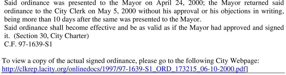 Said ordinance shall become effective and be as valid as if the Mayor had approved and signed it. (Section 30, City Charter) C.F.