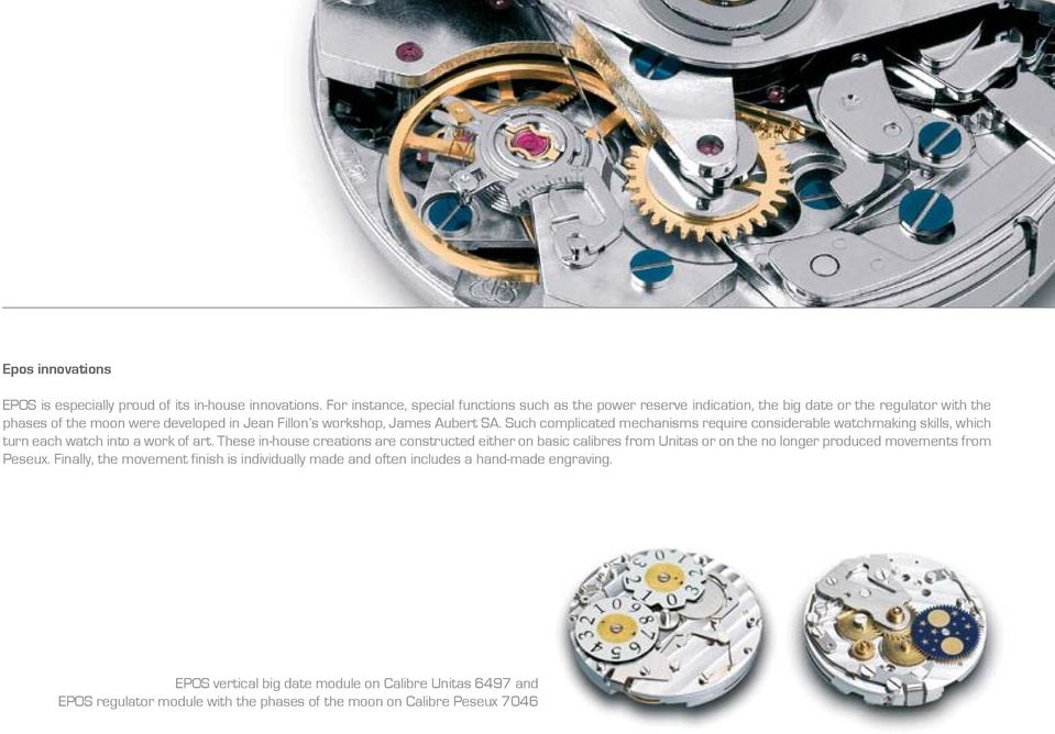Aubert SA. Such complicated mechanisms require considerable watchmaking skills, which turn each watch into a work of art.