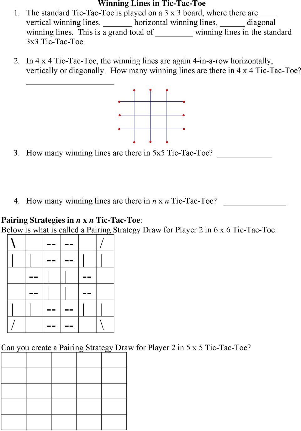 How many winning lines are there in 4 x 4 Tic-Tac-Toe? 3. How many winning lines are there in 5x5 Tic-Tac-Toe? 4. How many winning lines are there in n x n Tic-Tac-Toe?