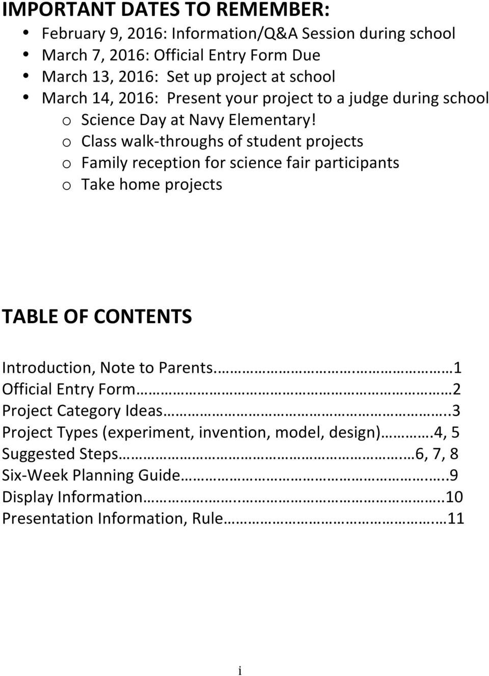 o Class walk- throughs of student projects o Family reception for science fair participants o Take home projects TABLE OF CONTENTS Introduction, Note to Parents.