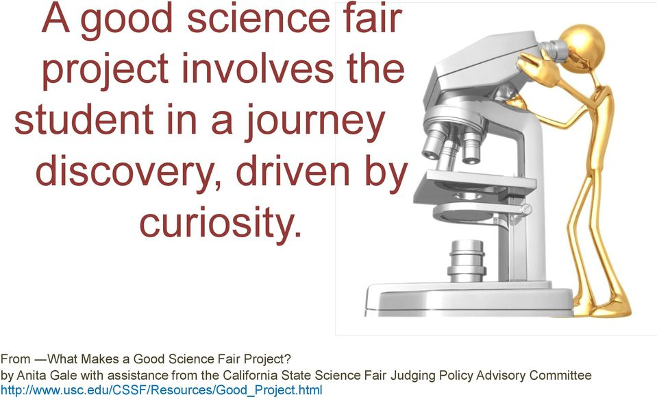by Anita Gale with assistance from the California State Science Fair