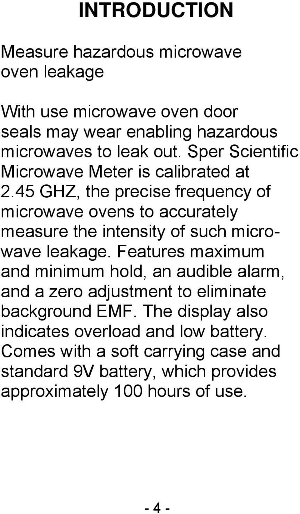 45 GHZ, the precise frequency of microwave ovens to accurately measure the intensity of such microwave leakage.
