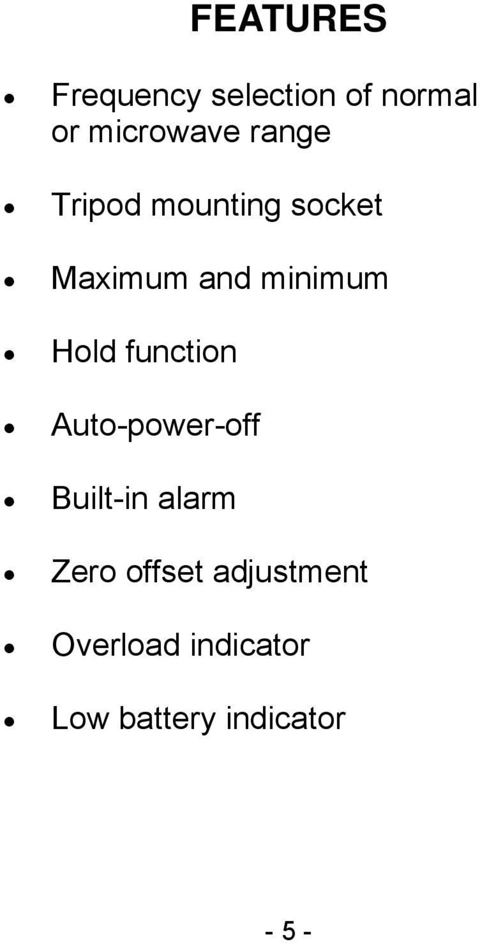 function Auto-power-off Built-in alarm Zero offset