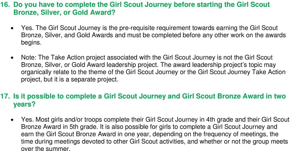 Note: The Take Action project associated with the Girl Scout Journey is not the Girl Scout Bronze, Silver, or Gold Award leadership project.