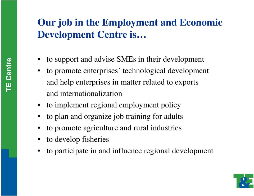 internationalization to implement regional employment policy to plan and organize job training for adults to