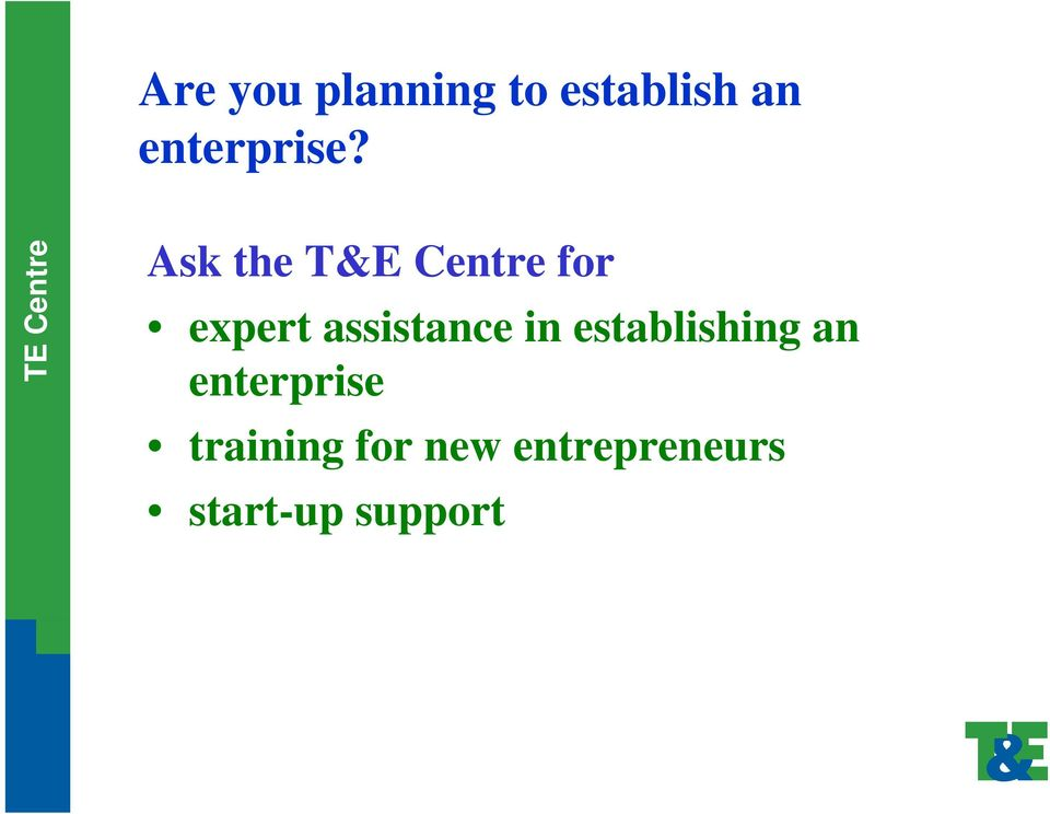 Ask the T&E Centre for expert assistance