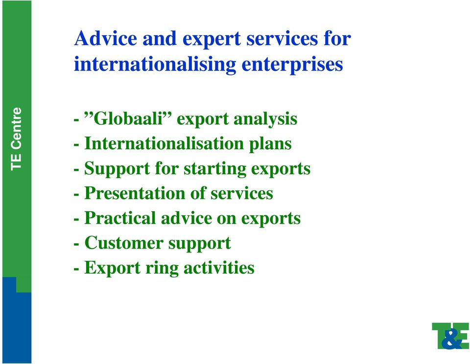 Support for starting exports - Presentation of services -