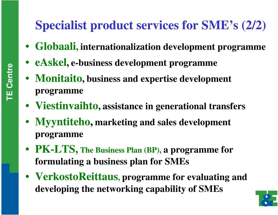 generational transfers Myyntiteho, marketing and sales development programme PK-LTS, The Business Plan (BP), a