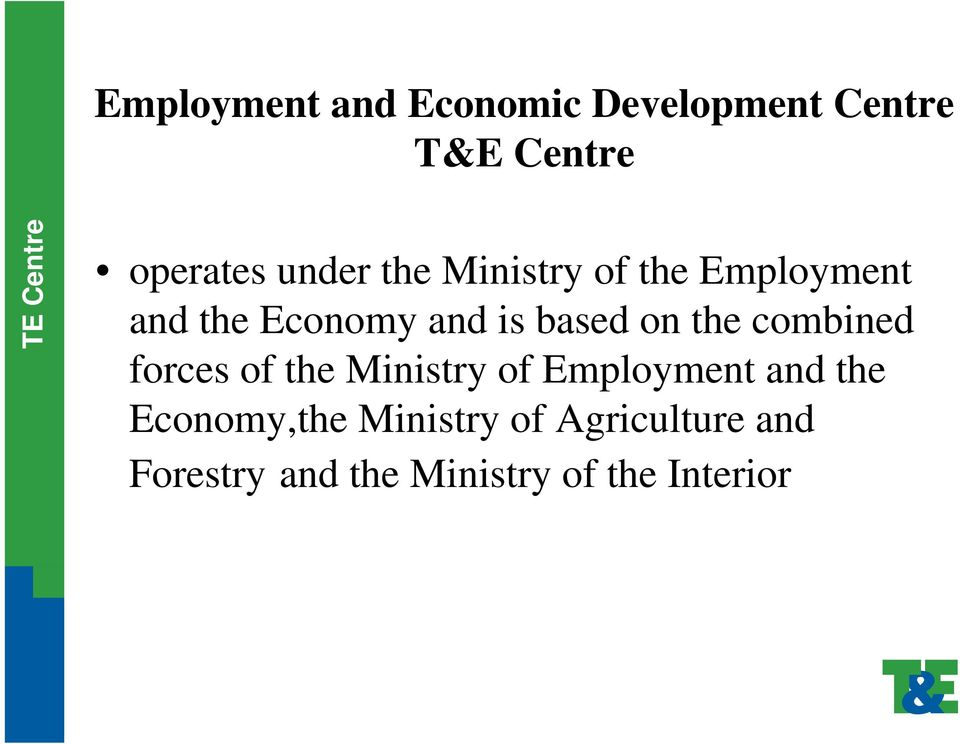 on the combined forces of the Ministry of Employment and the