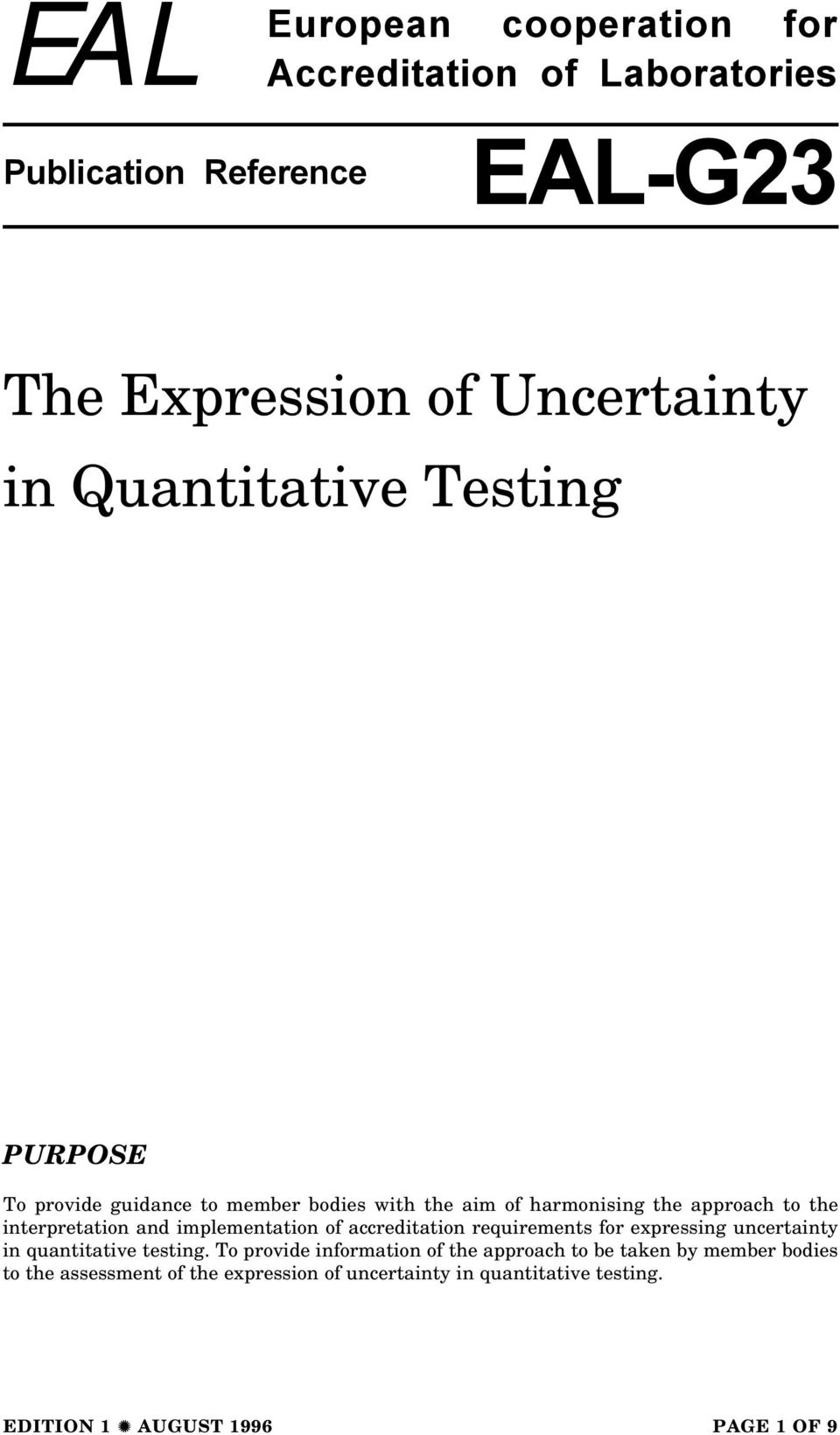 approach to the interpretation and implementation of accreditation requirements for expressing uncertainty in quantitative testing.